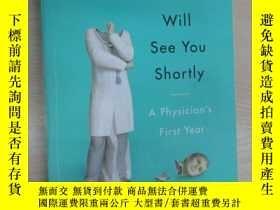 二手書博民逛書店英文書罕見THE REAL DOCTOR WILL SEE YOU SHORTLY(32開,共323)Y159