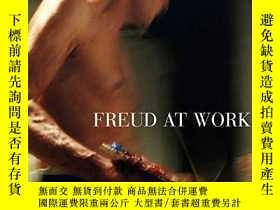 二手書博民逛書店Freud罕見at Work: Lucian Freud in Conversation with Sebasti