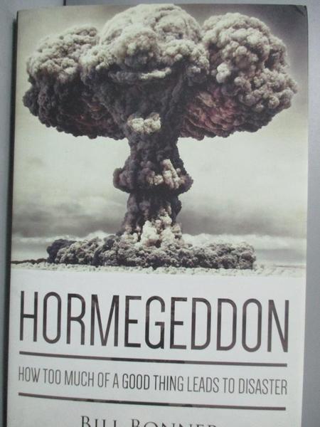 【書寶二手書T9/歷史_YDE】Hormegeddon:How Too Much of a Good Thing Lea