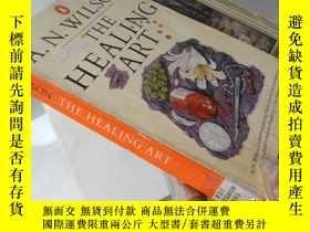 二手書博民逛書店The罕見Healing Art【32開 英文原版】(治癒藝術)