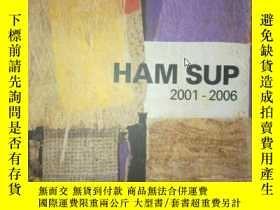 二手書博民逛書店HAM罕見SUP 2001——2006Y23984 DAY DR