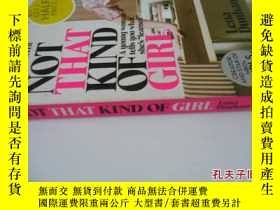 二手書博民逛書店英文原版罕見Not That Kind of Girl: A Young Woman Tells You What