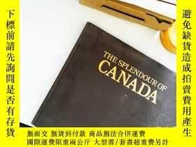 二手書博民逛書店THE罕見SPLENDOUR OF CANADAY13606
