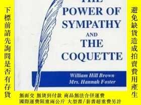 二手書博民逛書店The罕見Power Of Sympathy And The CoquetteY255562 Brown, W