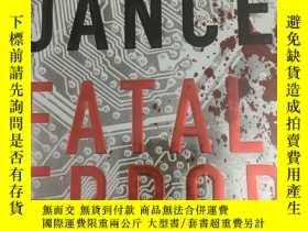 二手書博民逛書店Fatal罕見ErrorY17030 J.A.JANCE 出版2