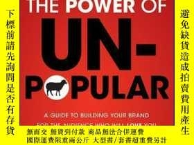 二手書博民逛書店The罕見Power of Unpopular: A Guide to Building Your Brand f