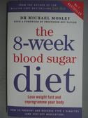【書寶二手書T5/養生_KNE】The 6-Week Blood Sugar Diet_Michael Mosley