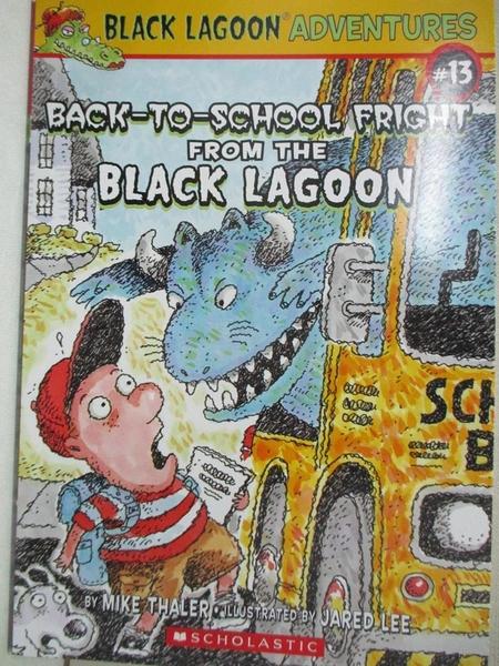 【書寶二手書T1/兒童文學_CR6】The Back-to-School Fright from the Black Lagoon_Mike Thaler