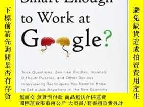 二手書博民逛書店Are罕見You Smart Enough To Work At Google?Y255562 William