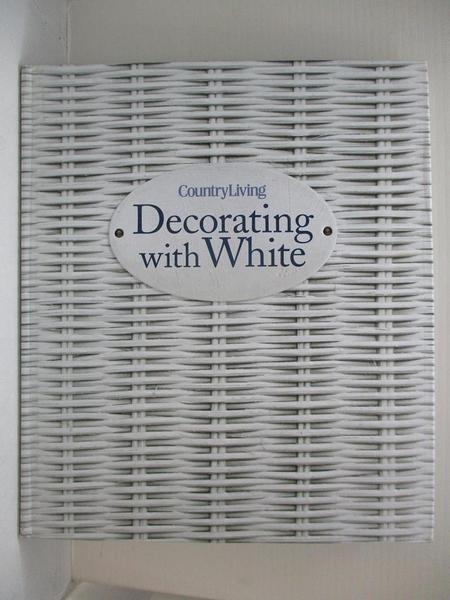 【書寶二手書T9/設計_EE9】Country Living Decorating With White_Hyams, Gina (EDT)