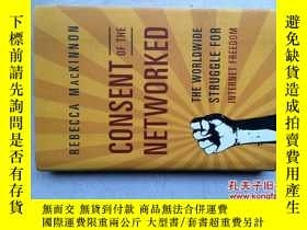 二手書博民逛書店CONSENT罕見OF THE NETWORKED(16開硬精裝