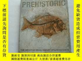 二手書博民逛書店Prehistoric:罕見The Definitive Visual History of Life on Ea