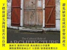 二手書博民逛書店The罕見Cultural Role of Architectu