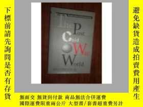 二手書博民逛書店The罕見Post Cold War World 精裝 英文原版