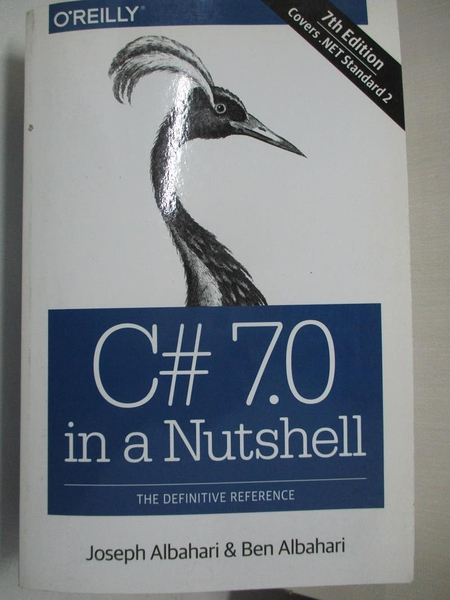 【書寶二手書T1/電腦_EKO】C# 7.0 in a Nutshell: The Definitive Reference_Albahari