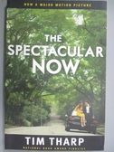 【書寶二手書T5/原文小說_NEV】The Spectacular Now_Tharp, Tim