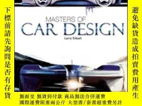二手書博民逛書店Masters罕見Of Car DesignY364682 Larry Edsall White Star