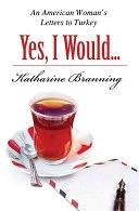 二手書 《Yes, I Would Love Another Glass of Tea: An American Woman s Letters to Turkey》 R2Y ISBN:9781935295068