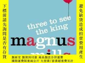 二手書博民逛書店Three罕見To See The KingY255562 Mills, Magnus Harper Coll