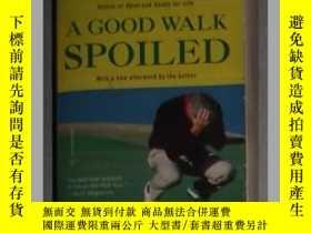 二手書博民逛書店英文原版罕見A Good Walk Spoiled by Joh