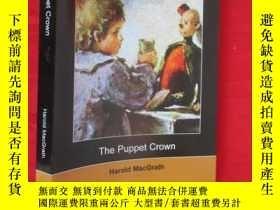 二手書博民逛書店The罕見Puppet Crown 【詳見圖】Y5460 Mac