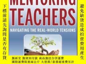 二手書博民逛書店Mentoring罕見Teachers: Navigating the Real-World Tensions