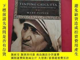 二手書博民逛書店Finding罕見Calcutta_ What Mother Teresa Taught Me About Mea