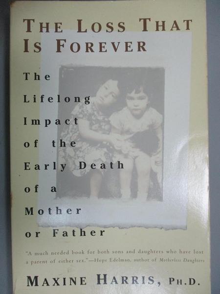 【書寶二手書T1/心理_NMP】The Loss That Is Forever: The Lifelong Impact of the…