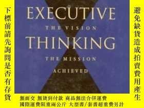 二手書博民逛書店【精裝英文原版】Executive罕見Thinking: The Dream, the Vision, the M