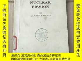 二手書博民逛書店theories罕見of nuclear fission(P1069)Y173412