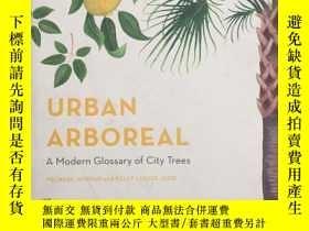 二手書博民逛書店Urban罕見Arboreal: A Modern Glossa