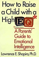二手書《How to Raise a Child with a High EQ: A Parent s Guide to Emotional Intelligence》 R2Y ISBN:0060187336
