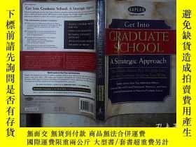 二手書博民逛書店Get罕見Into Graduate School:A Strategic Approach 進入研究生院:一種戰