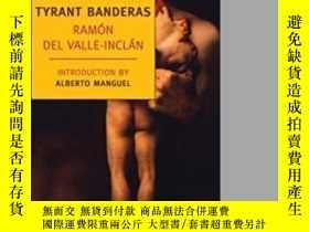 二手書博民逛書店Tyrant罕見BanderasY364682 Ramon Del Valle-inclan New York