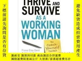 二手書博民逛書店How罕見to Thrive and Survive as a Working Wom...-作為一名職業女性如何