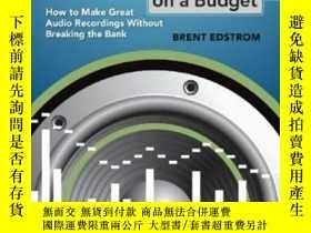 二手書博民逛書店Recording罕見On A Budget: How To M