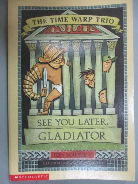 【書寶二手書T1/原文小說_IIT】See You Later, Gladiator