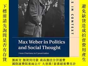 二手書博民逛書店Max罕見Weber In Politics And Social ThoughtY255562 Profes