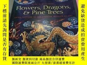 二手書博民逛書店Flowers,Dragons罕見and Pine Trees: