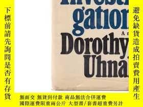 二手書博民逛書店The罕見investi-gation Dorothy Uhna