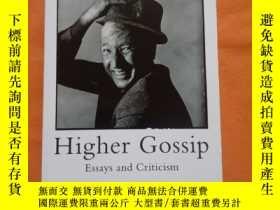 二手書博民逛書店higher罕見gossip: essays and criticism 高等流言:散文與批評 原版外文書Y1