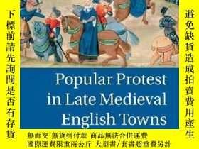 二手書博民逛書店Popular罕見Protest In Late Medieval English TownsY256260