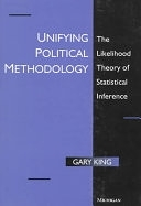 二手書《Unifying Political Methodology: The Likelihood Theory of Statistical Inference》 R2Y ISBN:0472085549