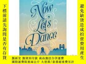 二手書博民逛書店Now罕見Let's Dance: A Feel-Good Book about Fi...-現在讓我們