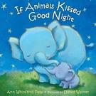 2021 美國暢銷書排行榜 If Animals Kissed Good Night Board book – Illustrated, June 3, 2014