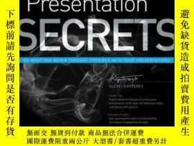 二手書博民逛書店Presentation罕見Secrets: Do What You Never Thought Possible