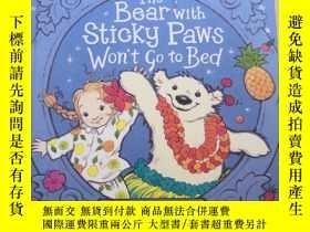 二手書博民逛書店The罕見Bear with Sticky Paws Won t Go BedY240460