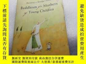 二手書博民逛書店Buddhism罕見for Mothers of Young ChildrenY280091 不祥 不祥