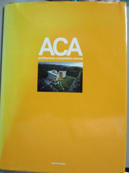【書寶二手書T5/建築_YAW】ACA(Architecture Competition Annual). 5_ARCH