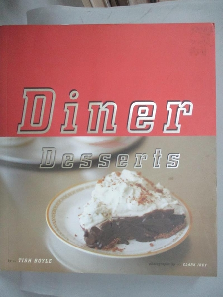 【書寶二手書T6/餐飲_DUN】Diner Desserts_Tish Boyle